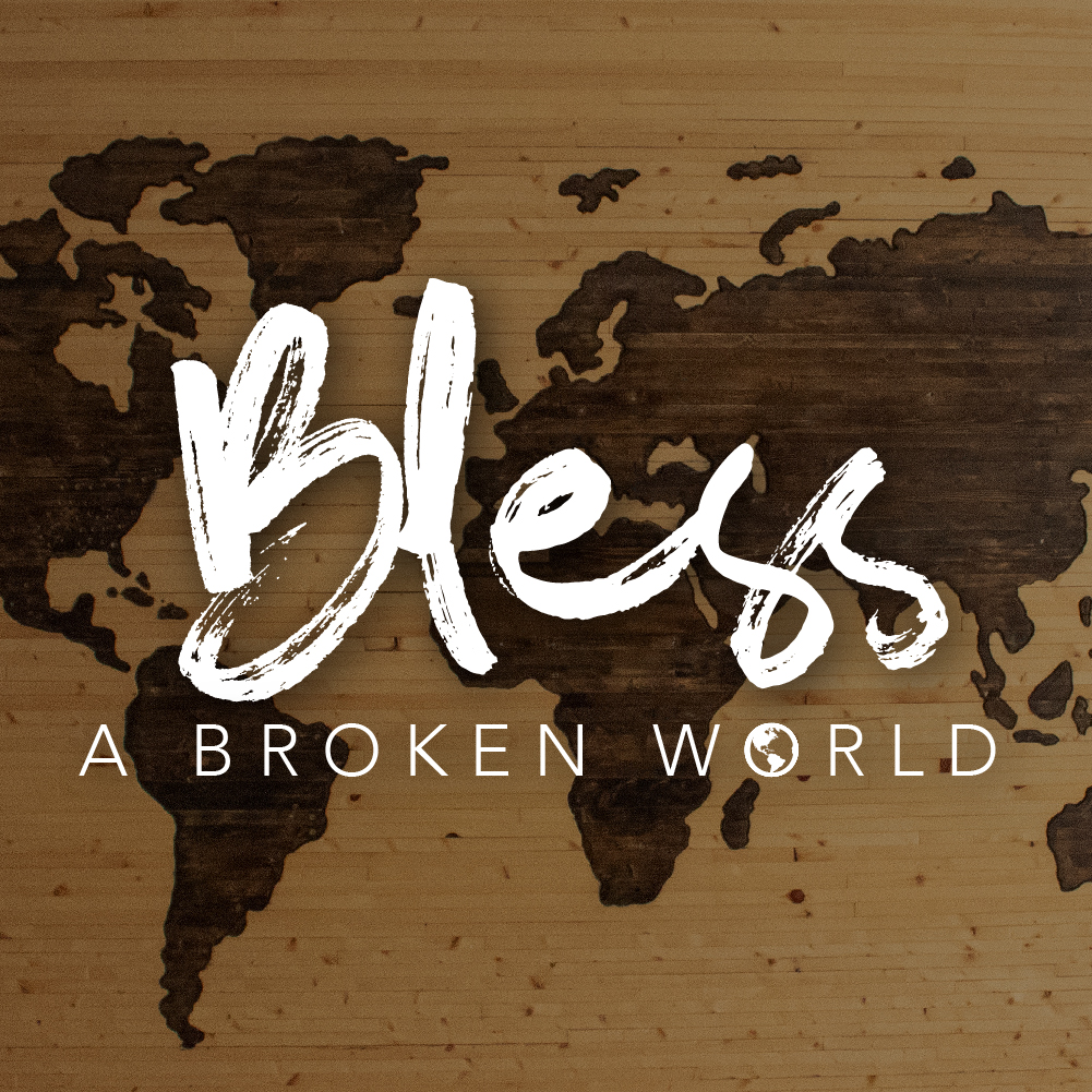 Bless a Broken World