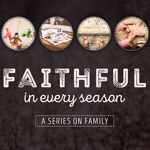 Faithful in Every Season