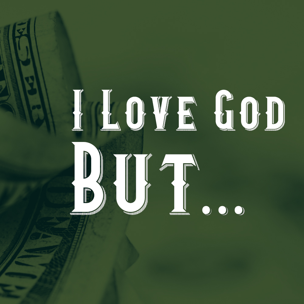 I Love God But...