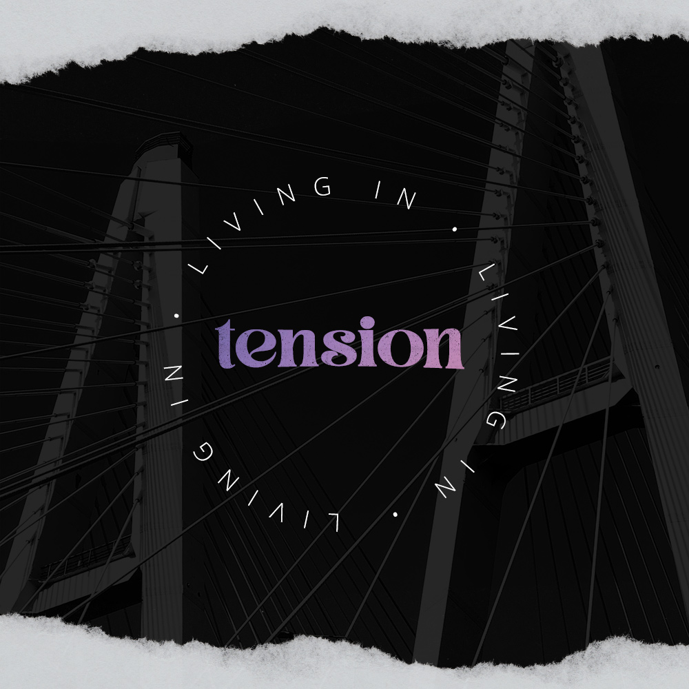 Living in Tension