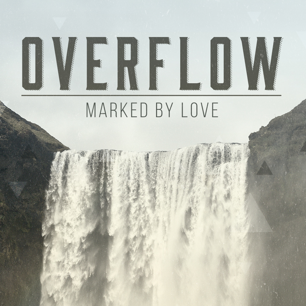 Overflow:  Marked by Love