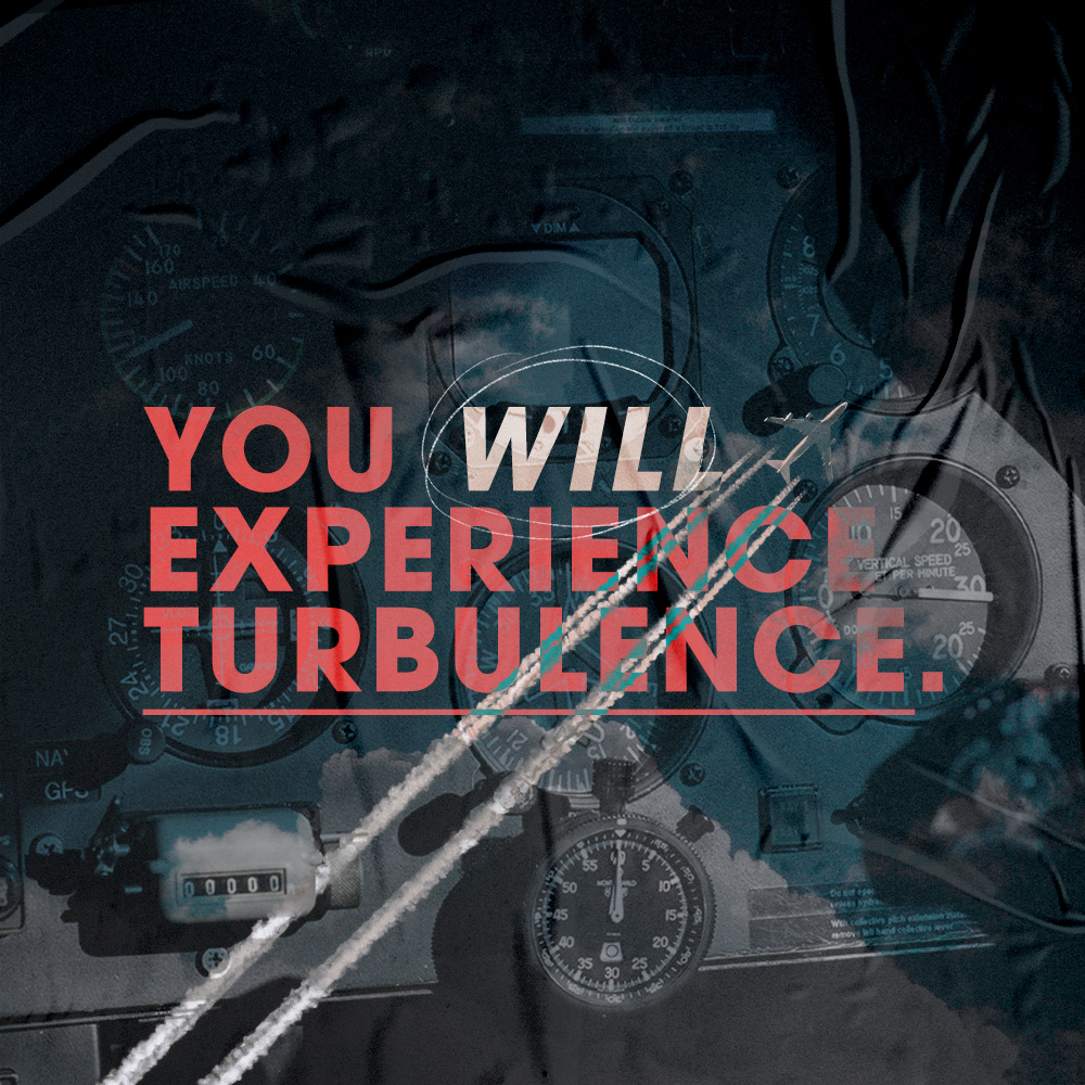 You Will Experience Turbulence
