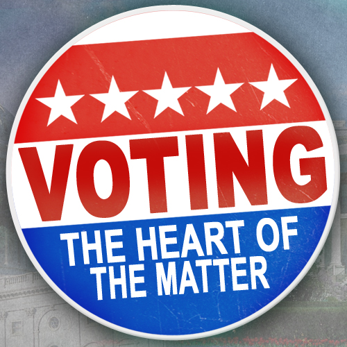 Voting: The Heart of the Matter