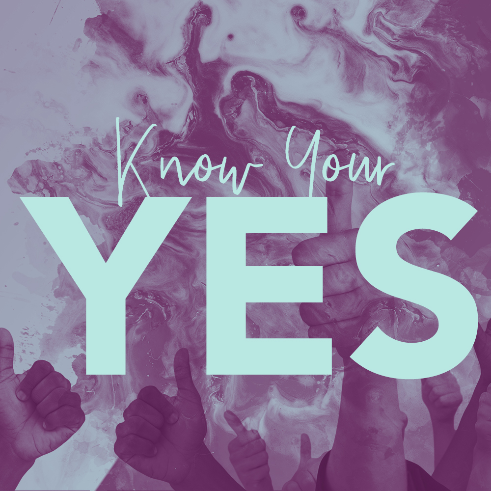 Know Your Yes
