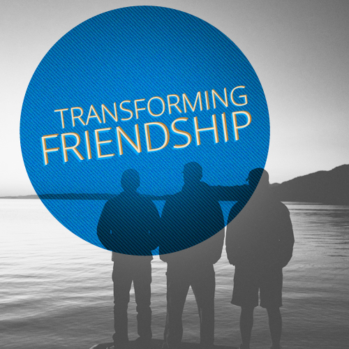 Transforming Friendship